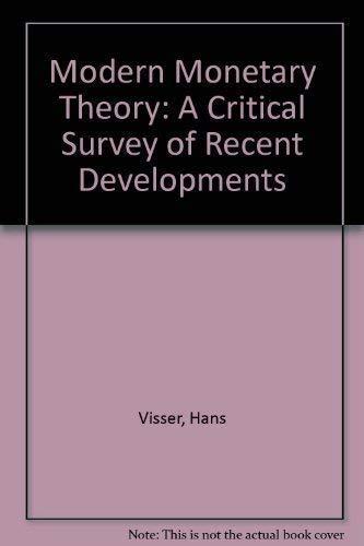 Modern Monetary Theory: A Critical Survey of Recent Developments: Hans Visser