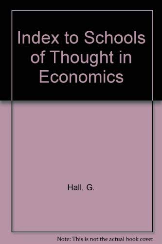Index to Schools of Thought in Economics (Hardback): G. Hall