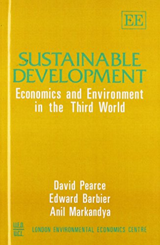 Sustainable Development: Economics and Environment in the Third World (185278167X) by Pearce, David W.; Barbier, Edward B.; Markandya, Anil