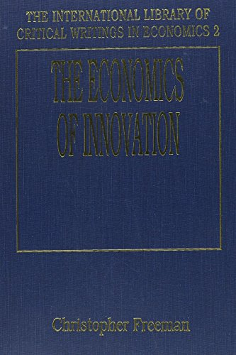 The Economics of Innovation (The International Library of Critical Writings in Economics Series): ...