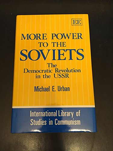 9781852783303: More Power to the Soviets: The Politics of Constitutional Change in the USSR (International Library of Studies in Communism)
