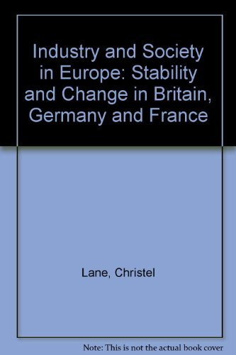 9781852783945: Industry and Society in Europe: Stability and Change in Britain, Germany and France