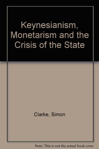 9781852784348: Keynesianism, Monetarism and the Crisis of the State