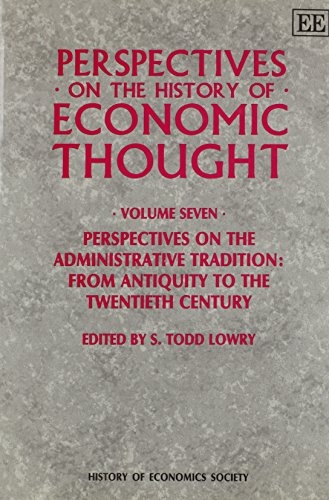 9781852784478: Perspectives on the Administrative Tradition: From Antiquity to the Twentieth Century: 7 (Perspectives on the History of Economic Thought)