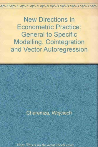 9781852784614: New Directions in Econometric Practice: General to Specific Modelling, Cointegration and Vector Autoregression