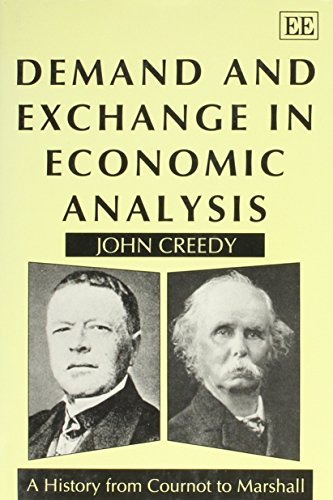 Demand and Exchange in Economic Analysis: A History from Cournot to Marshall: Creedy, John