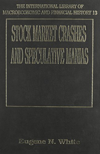 Stock Market Crashes and Speculative Manias: White, Eugene N. (EDT)