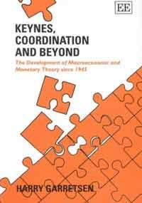 Keynes, Coordination, and Beyond: The Development of Macroeconomic and Monetary Theory Since 1945: ...