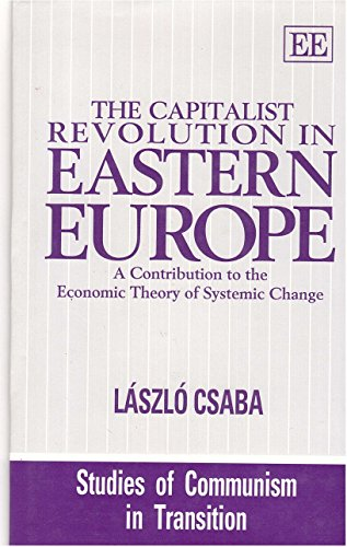 9781852786724: The Capitalist Revolution in Eastern Europe: A Contribution to the Economic Theory of Systemic Change (Studies of Communism in Transition)