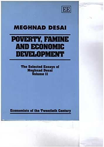 9781852786908: Poverty, Famine and Economic Development: The Selected Essays of Meghnad Desai (Economists of the Twentieth Century)