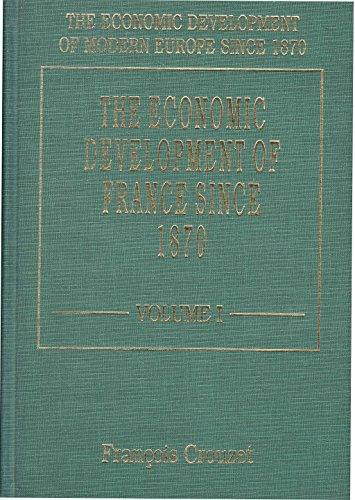THE ECONOMIC DEVELOPMENT OF FRANCE SINCE 1870 (Hardback)