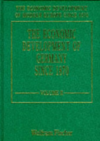 The Economic Development of Germany Since 1870: Fischer, Wolfram (EDT)