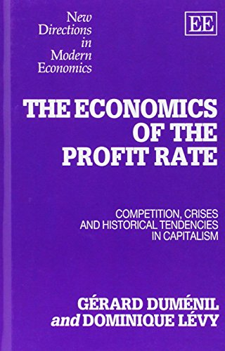 The Economics of the Profit Rate: Dumenil, Gerard/ Levy, Dominique