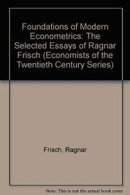 Foundations of Modern Econometrics: The Selected Essays of Ragnar Frisch (Hardback)
