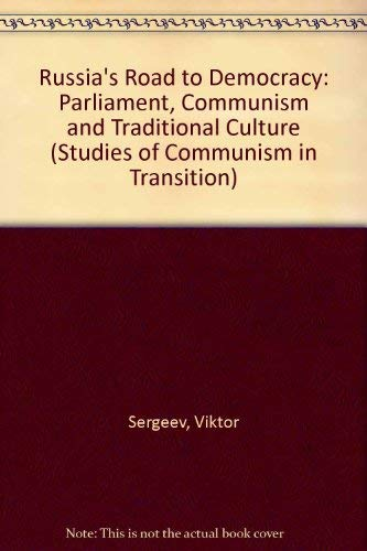 Russia's Road to Democracy: Parliament, Communism and Traditional Culture: Sergeyev, Victor ...
