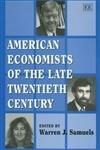 9781852788766: American Economists of the Late Twentieth Century