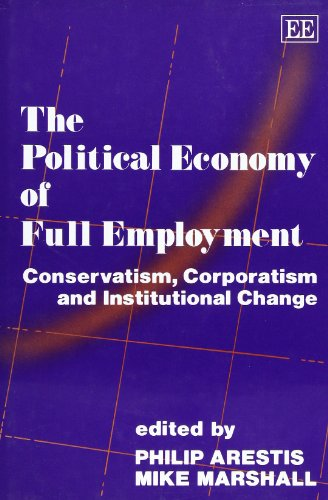 9781852788803: The Political Economy of Full Employment: Conservatism, Corporatism and Institutional Change