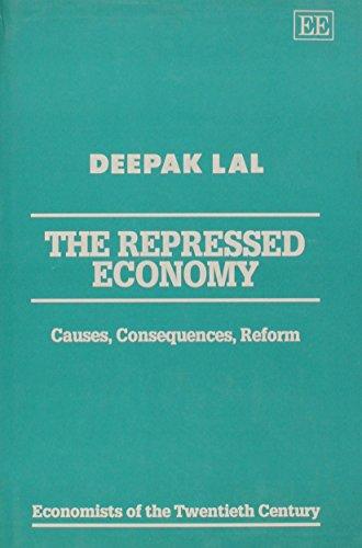 9781852788889: The Repressed Economy: Causes, Consequences, Reform (Economists of the Twentieth Century)