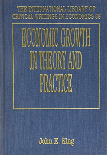 Economic Growth in Theory and Practice: King, John E. (EDT)