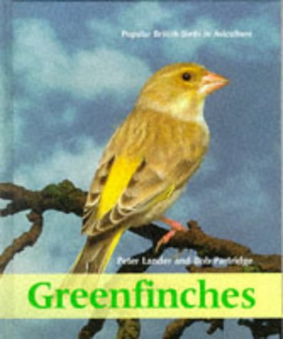 9781852790295: Greenfinches: Popular British Birds in Aviculture