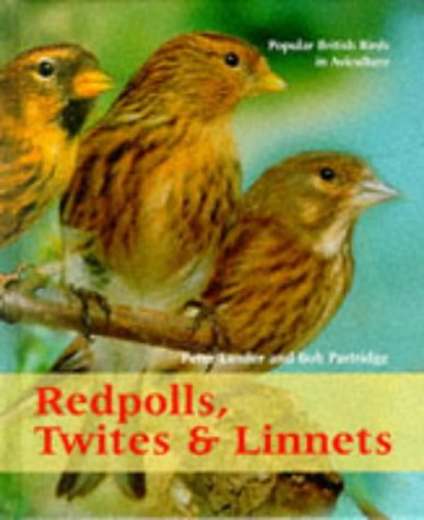 9781852790318: Redpolls, Twites and Linnets: Popular British Books in Aviculture (Popular British Birds in Aviculture)