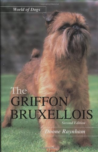 The Griffon Bruxellois (World of Dogs): Raynham, Doone