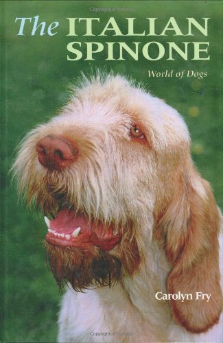 The Italian Spinone (World of Dogs) (1852790849) by Carolyn Fry