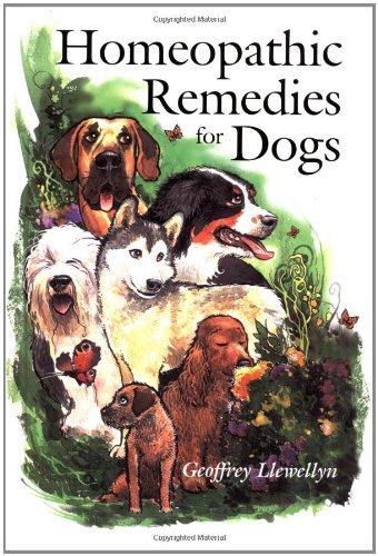 Homeopathic Remedies for Dogs: Llewellyn, Geoffrey