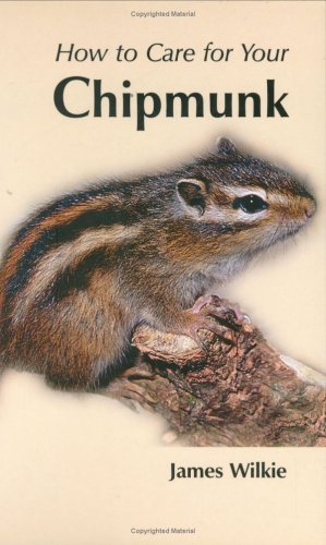 9781852791483: How to Care for Your Chipmunk (Your first...series)
