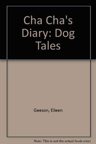 Cha Cha's Diary: Dog Tales: Eileen Geeson