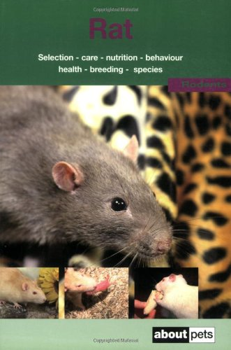 9781852792183: Rat: A Guide to Selection, Housing, Care, Nutrition, Behaviour, Health, Breeding, Species and Colours (About Pets)