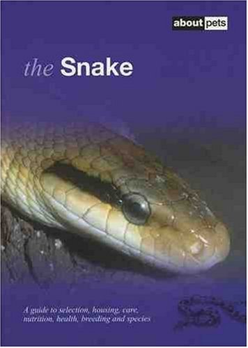 The Snake: A Guide to Selection, Housing,: Jacobs, Jan-Cor