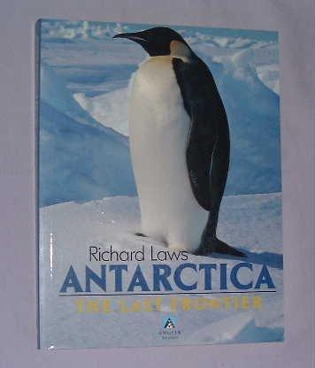 9781852831349: Antarctica: The Last Frontier