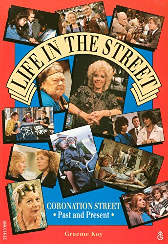 """9781852831615: Life in the Street: """"Coronation Street"""" Past and Present"""