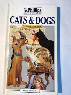 Cats and Dogs (Phillips Collectors' Guides): Johnson, Peter