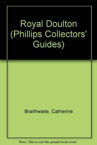 Royal Doulton (Phillips Collectors' Guides): Catherine Braithwaite
