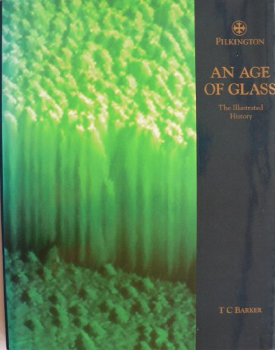 An Age of Glass: The Illustrated History: T.C. Barker