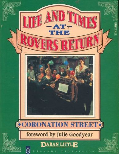 LIFE AND TIMES AT THE ROVERS RETURN.: Little, Daran.