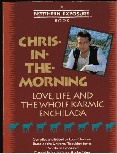 9781852835583: Chris-in-the-morning: Love, Life and the Whole Karmic Enchilada
