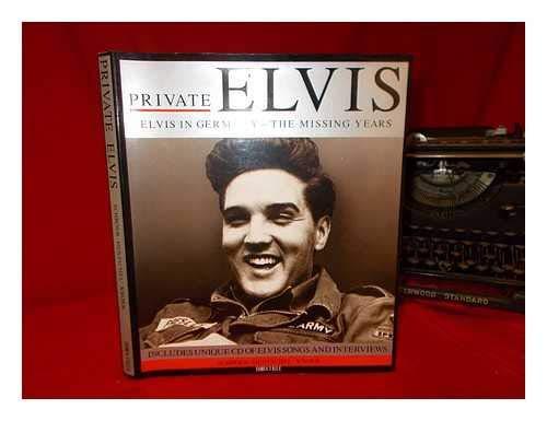 Private Elvis: Elvis in Germany - The: Andreas Schroer,etc., Oskar