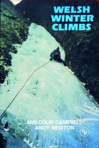 Welsh Winter Climbs (Cicerone Winter and Ski Mountaineering) (1852840013) by Campbell, Malcolm; Newton, Andy