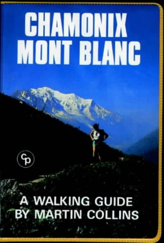 9781852840099: Chamonix Mont Blanc: A Walking Guide (Walking Overseas)