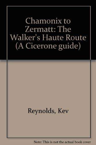 9781852840761: Chamonix to Zermatt: The Walker's Haute Route (A Cicerone guide)