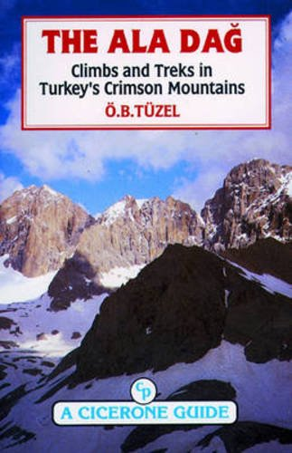 9781852841126: The Ala Dag, Climbs and Treks in Turkeys Crimson Mountai