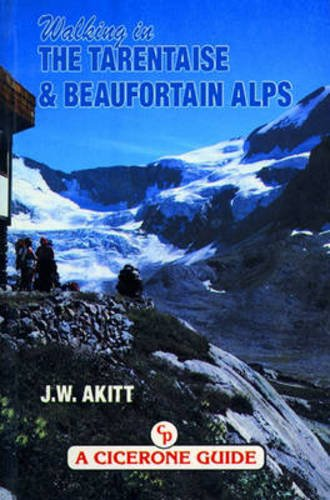 Walking in the Tarentaise and Beaufortain Alps: Akitt, Tim