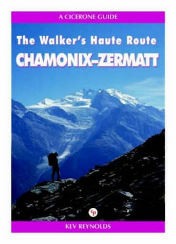 9781852842154: Chamonix to Zermatt: The Walker's Haute Route