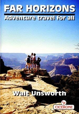 Far Horizons: Adventure Travel for All: Unsworth, Walt