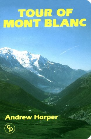Tour of Mont Blanc (Walking Overseas) (9781852842406) by Andrew Harper
