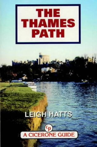 The Thames Path (Cicerone Guide): Hatts, Leigh