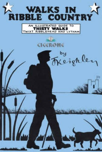 9781852842840: Walks in Ribble Country: An illustrated guide to 30 walks 'twixt Ribblehead and Lytham (Jack Keighley's Northern England)